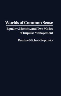 Worlds of Common Sense - Pepinsky, Pauline Nichols