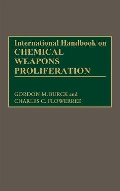 International Handbook on Chemical Weapons Proliferation - Flowerree, Charles C.; Burck, G. M.; Unknown