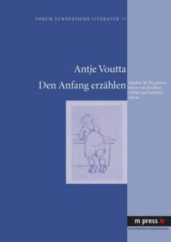 Den Anfang erzählen - Voutta, Antje