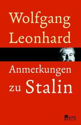 Anmerkungen zu Stalin - Leonhard, Wolfgang