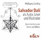 Salvador Dalí als Autor, Leser und Illustrator