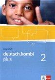 deutsch.kombi PLUS 2. Allgemeine Ausgabe für differenzierende Schulen. Arbeitsheft 6. Klasse