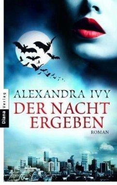 Der Nacht ergeben / Guardians of Eternity Bd.1 - Ivy, Alexandra