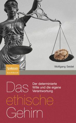 Das ethische Gehirn - Seidel, Wolfgang