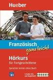 Französisch ganz leicht - Hörkurs für Fortgeschrittene, 5 Audio-CDs + Begleitheft