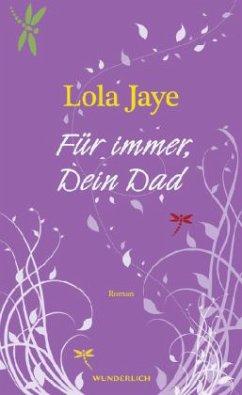 Für immer, Dein Dad - Jaye, Lola