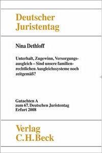 Verhandlungen des 67. Deutschen Juristentages Erfurt 2008 Bd. I: Gutachten Teil A: Unterhalt, Zugewinn, Versorgungsausgleich