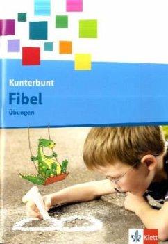 Die Kunterbunt Fibel. Arbeitsheft 1. Schuljahr in Druckschrift mit Lernsoftware zum Download