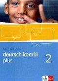 deutsch.kombi PLUS 2. Allgemeine Ausgabe für differenzierende Schulen. Schülerbuch 6. Klasse