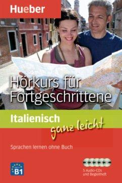 Italienisch ganz leicht - Hörkurs für Fortgeschrittene, 5 Audio-CDs + Begleitheft - Caiazza-Schwarz, Gabriella