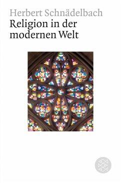 Religion in der modernen Welt - Schnädelbach, Herbert