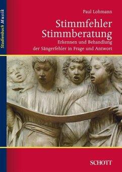Stimmfehler - Stimmberatung - Lohmann, Paul