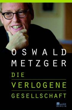 Die verlogene Gesellschaft - Metzger, Oswald
