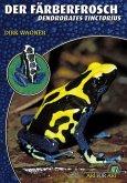 Der Färberfrosch - Dendrobates Tinctorius