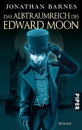 Das Albtraumreich des Edward Moon - Barnes, Jonathan