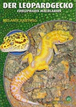 Der Leopardgecko - Eublepharis Macularius - Hartwig, Melanie