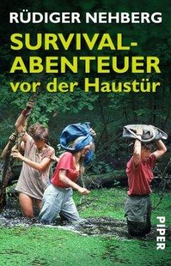 Survival-Abenteuer vor der Haustür - Nehberg, Rüdiger