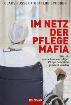 Im Netz der Pflegemafia - Fussek, Claus; Schober, Gottlob