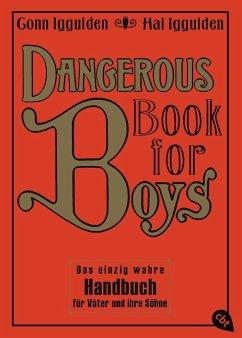 Dangerous Book for Boys: Das einzig wahre Handbuch für Väter und ihre Söhne - Conn Iggulden