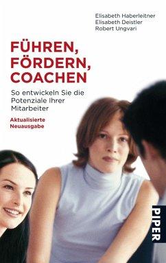Führen, Fördern, Coachen - Haberleitner, Elisabeth; Deistler, Elisabeth; Ungvari, Robert