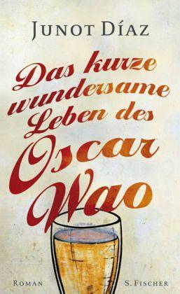 Das kurze wundersame Leben des Oscar Wao - Díaz, Junot