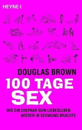 100 Tage Sex - Brown, Douglas