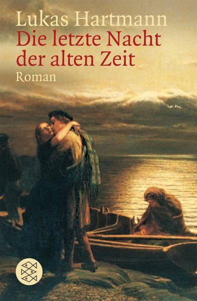 Die letzte Nacht der alten Zeit - Hartmann, Lukas