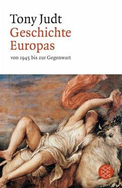 Geschichte Europas von 1945 bis zur Gegenwart - Judt, Tony