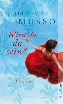 Guillaume Musso-Wirst du da sein
