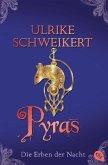 Pyras / Die Erben der Nacht Bd.3