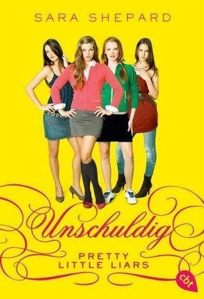 Unschuldig / Pretty Little Liars Bd.1 - Shepard, Sara