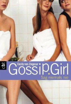 Sag niemals nie / Gossip Girl Bd.7 - Ziegesar, Cecily von
