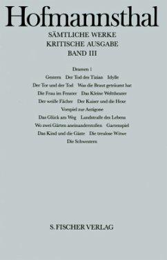 Dramen I. Gestern / Der Tod des Tizian / Idylle u. a. mehr - Hofmannsthal, Hugo von;Hofmannsthal, Hugo von