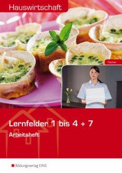 Hauswirtschaft. Lernfelder 1-4 + 7. Arbeitsheft - Fischer, Ursula