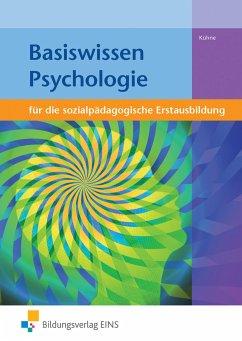 Basiswissen Psychologie. Sozialpädagogische Erstausbildung. Lehr-/Fachbuch - Kühne, Norbert