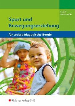 Sport und Bewegungserziehung - Barden, Gertrud; Mihelic-Kaiser, Elke