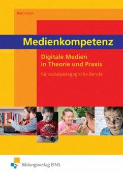 Medienkompetenz. Sozialpädagogische Berufe. Lehr-/Fachbuch - Bergmann, Rainer