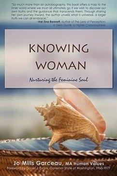 Knowing Woman: Nurturing the Feminine Soul