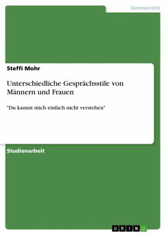 Unterschiedliche Gesprächsstile von Männern und Frauen - Mohr, Steffi