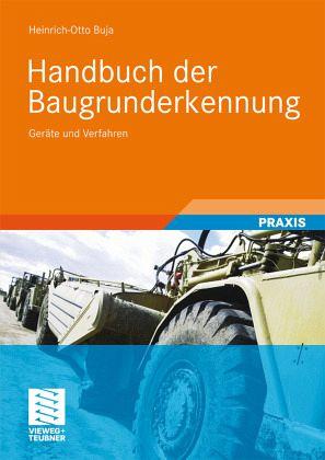 Handbuch der Baugrunderkennung - Buja, Heinrich-Otto