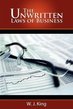 The Unwritten Laws of Business - King, W. J.