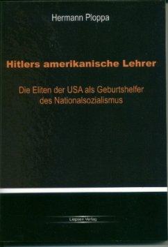 Hitlers amerikanische Lehrer - Ploppa, Hermann