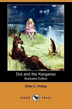 Dot and the Kangaroo (Illustrated Edition) (Dodo Press) - Pedley, Ethel C.
