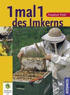 1 mal 1 des Imkerns - Pohl, Friedrich