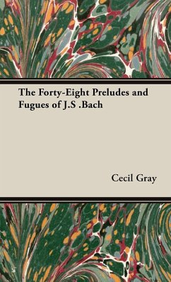 The Forty-Eight Preludes and Fugues of J.S .Bach - Gray, Cecil