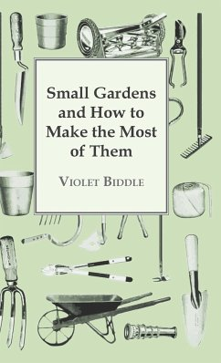 Small Gardens and How to Make the Most of Them - Biddle, Violet