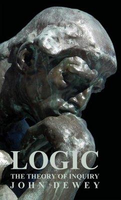 Logic - The Theory of Inquiry - Dewey, John
