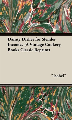 Dainty Dishes for Slender Incomes (A Vintage Cookery Books Classic Reprint)