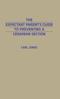 The Expectant Parent's Guide to Preventing a Cesarean Section - Jones, Carl