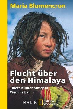 Flucht über den Himalaya - Blumencron, Maria